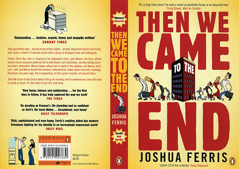 then we came to the end Then we came to the end a novel (book) : ferris, joshua : this wickedly funny, big-hearted novel about life in the office signals the arrival of a gloriously talented.